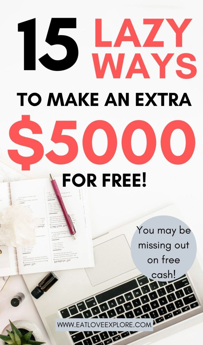 15+ ways to get FREE Money Fast - (over $5000) - E