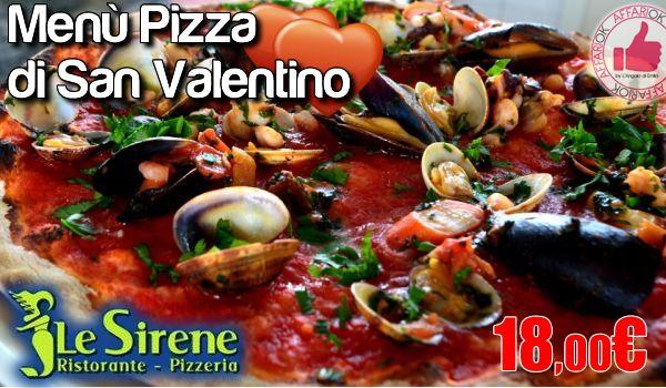 Menù Pizza Di San Valentino Da Le Sirene http://affariok.blogspot.it/