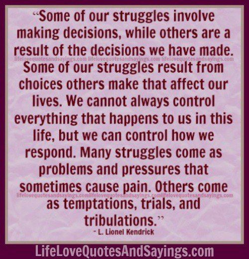 Struggles Involve Making Decisions.. | Love Quotes And ...