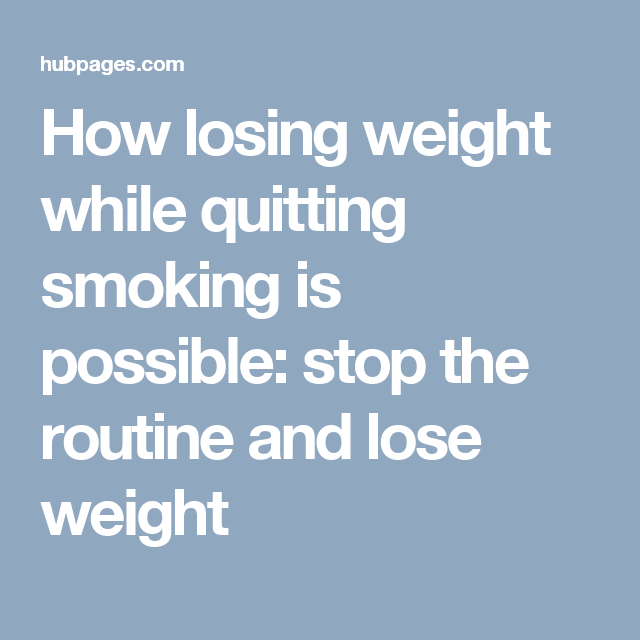 How Losing Weight While Quitting Smoking Is Possible Stop The