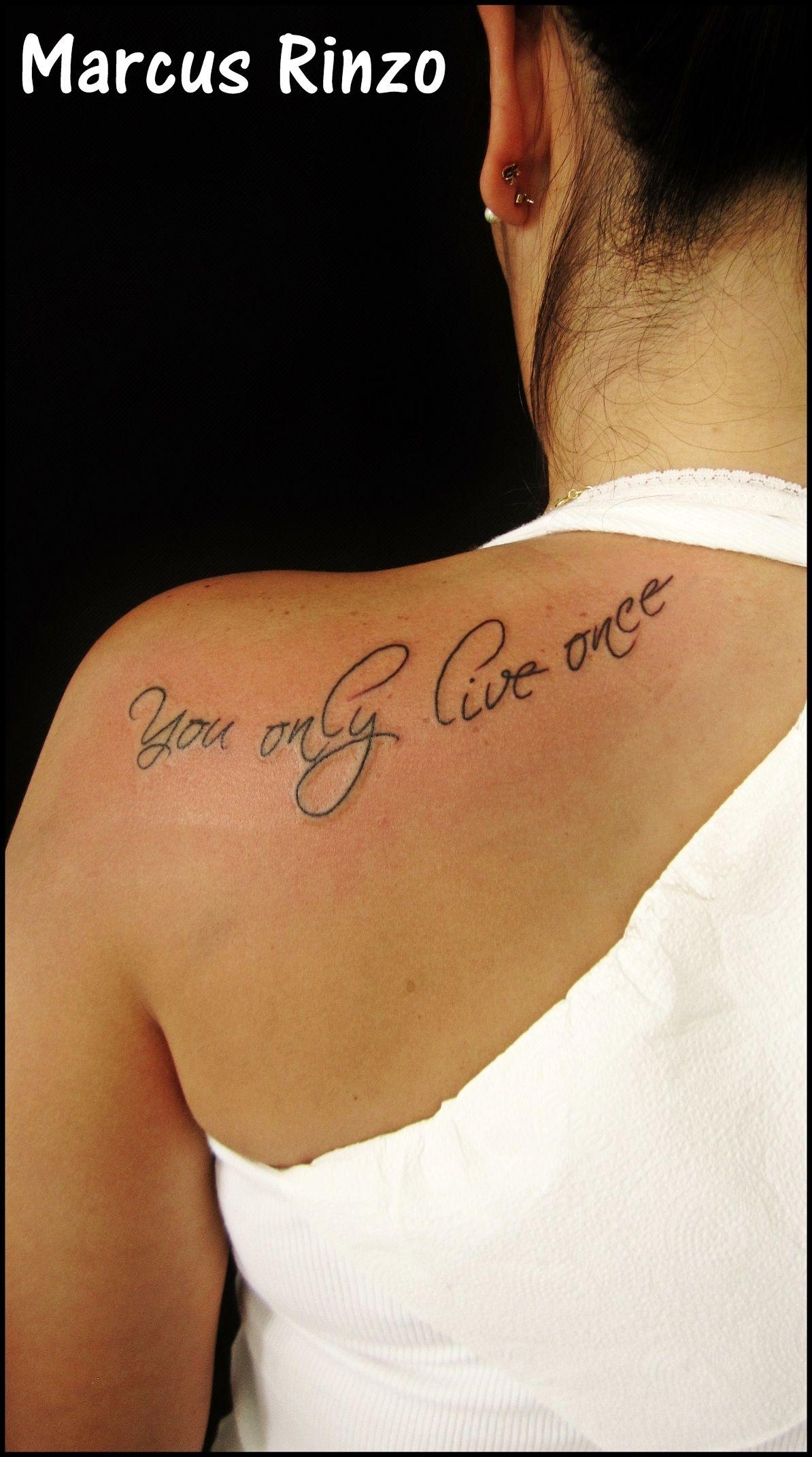 You Only Live Once Tattoo Tattoo Tatuajes