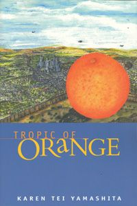 Tropic of Orange...who knew a little orange could case so many problems. ;)