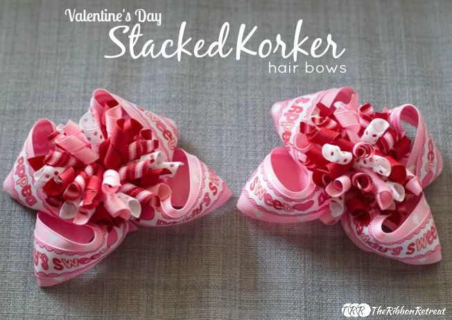6f42e2414 Valentine s Day Stacked Korker Hair Bows - The Ribbon Retreat Blog ...