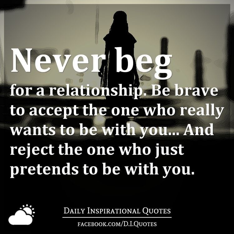 Never beg for a relationship