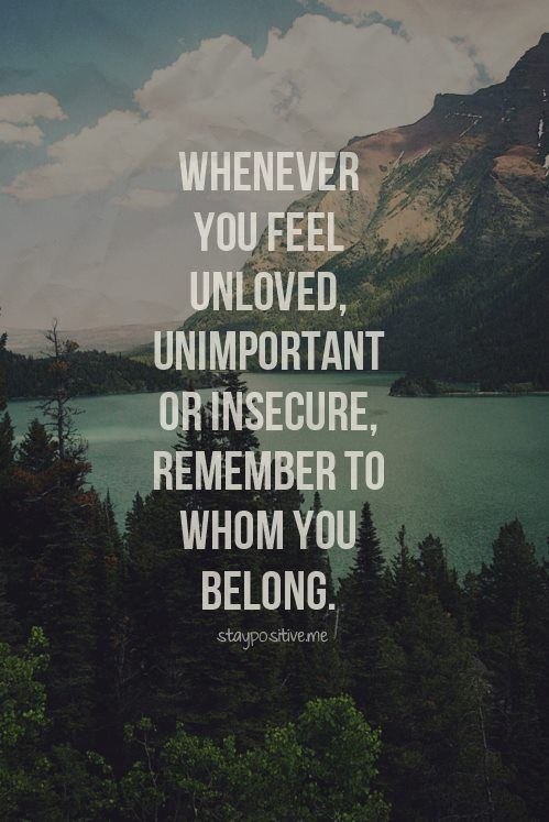 Identity in Christ / whenever you feel unloved unimportant or insecure remember to who you belong.