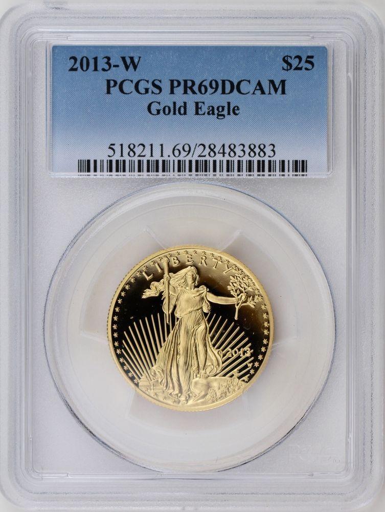 2013 W 25 Gold American Eagle 1 2 Oz Proof Coin Pcgs Pr69dcam Proof Coins Gold American Eagle Pcgs