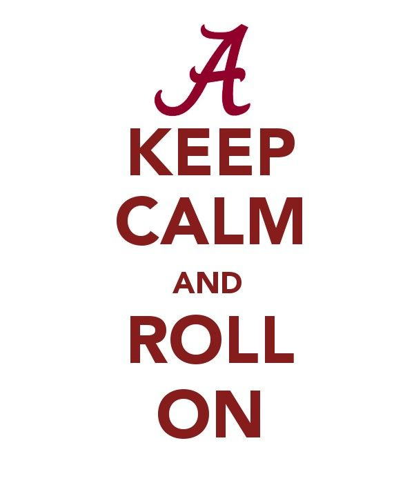Roll Tide! (however, this makes me thing of deodorant for some reason!)