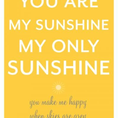 """Printable """"You Are My Sunshine"""" Poster and Cards {Free Printables}"""