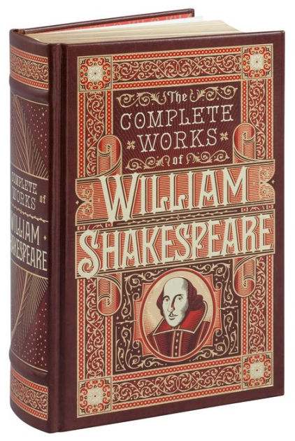 The Complete Works Of William Shakespeare Barnes Noble Collectible Editions Hardcover Complete Works Of Shakespeare William Shakespeare Works Of Shakespeare