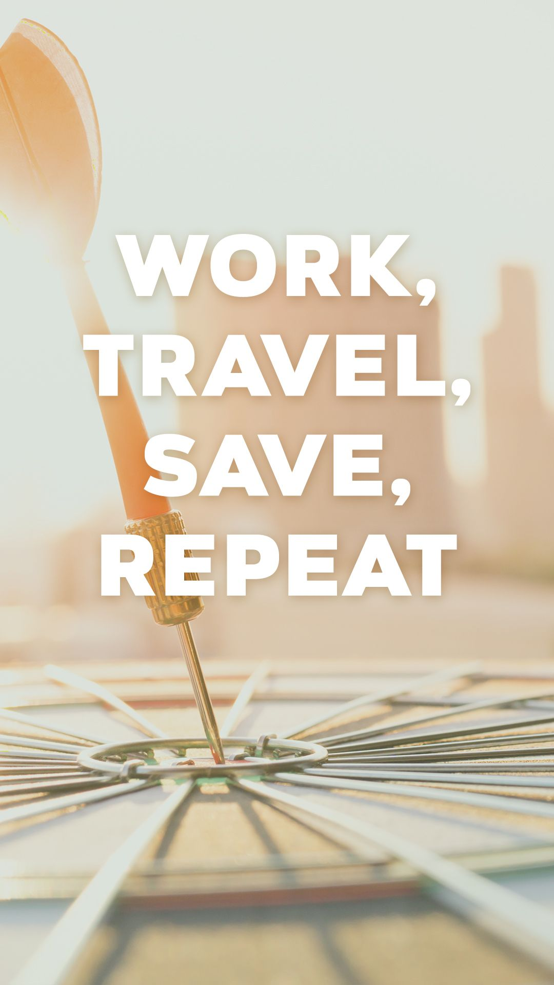 Work Travel Save Repeat Quotes Sayings Travel Inspirational