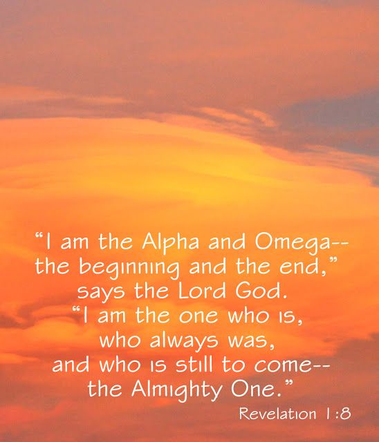 Revelation 1:8. I Am The Alpha And Omega...who Is Still To