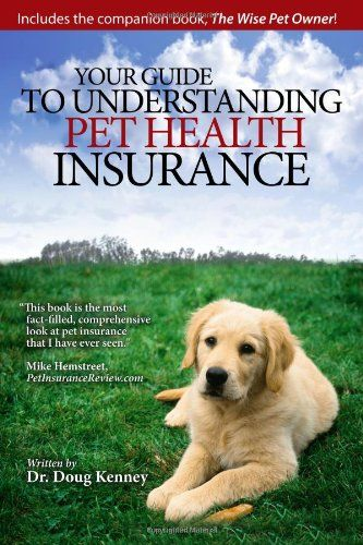 Pin On Your Guide To Understanding Pet Health Insurance