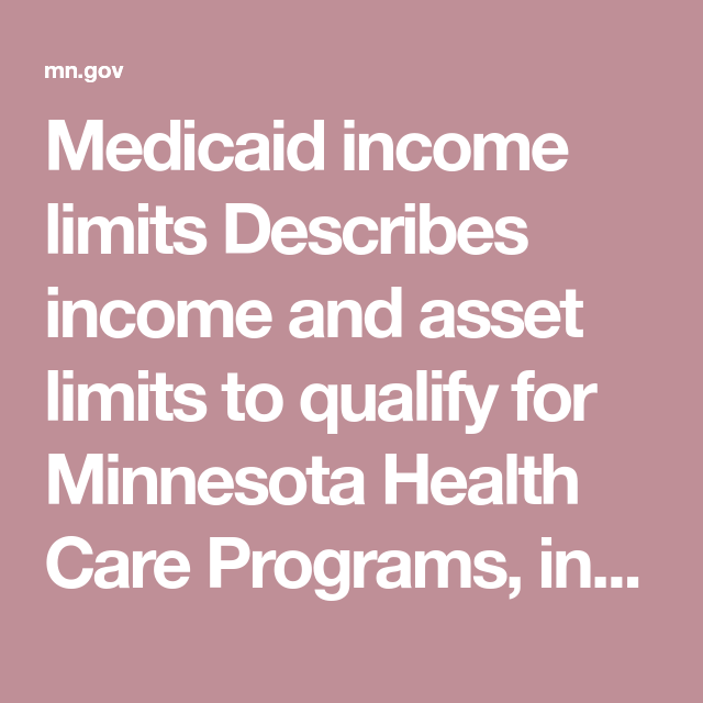 Medicaid income limits Describes income and asset limits to
