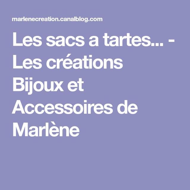 Les sacs a tartes... - Les créations Bijoux et Accessoires de Marlène
