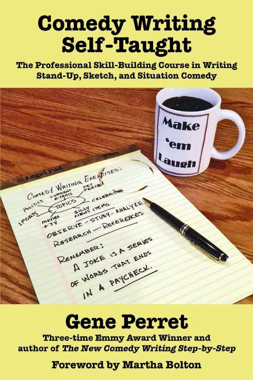 Comedy Writing Self Taught The Professional Skill Building Course In Writing Stand Up Sketch And Situation Com Comedy Writing Situation Comedy Writing Humor