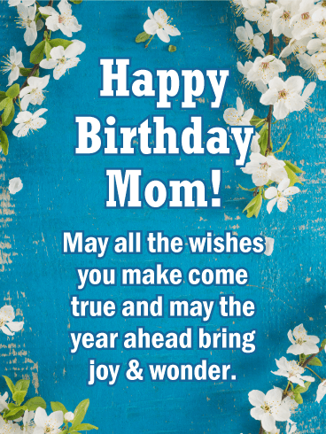 You Have Many Wishes For Your Mom On Her Birthday And This