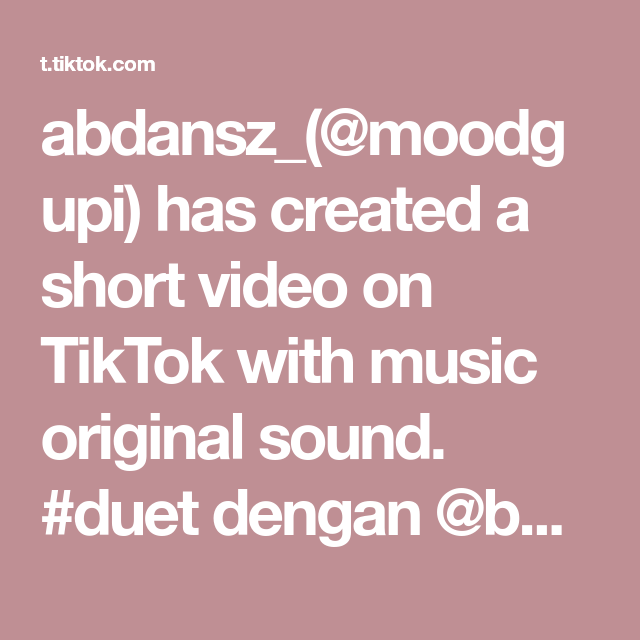 Abdansz Moodgupi Has Created A Short Video On Tiktok With Music Original Sound Duet Dengan Botaktoksis Tanpa Apk Wk F The Originals Wallpaper Space Duet