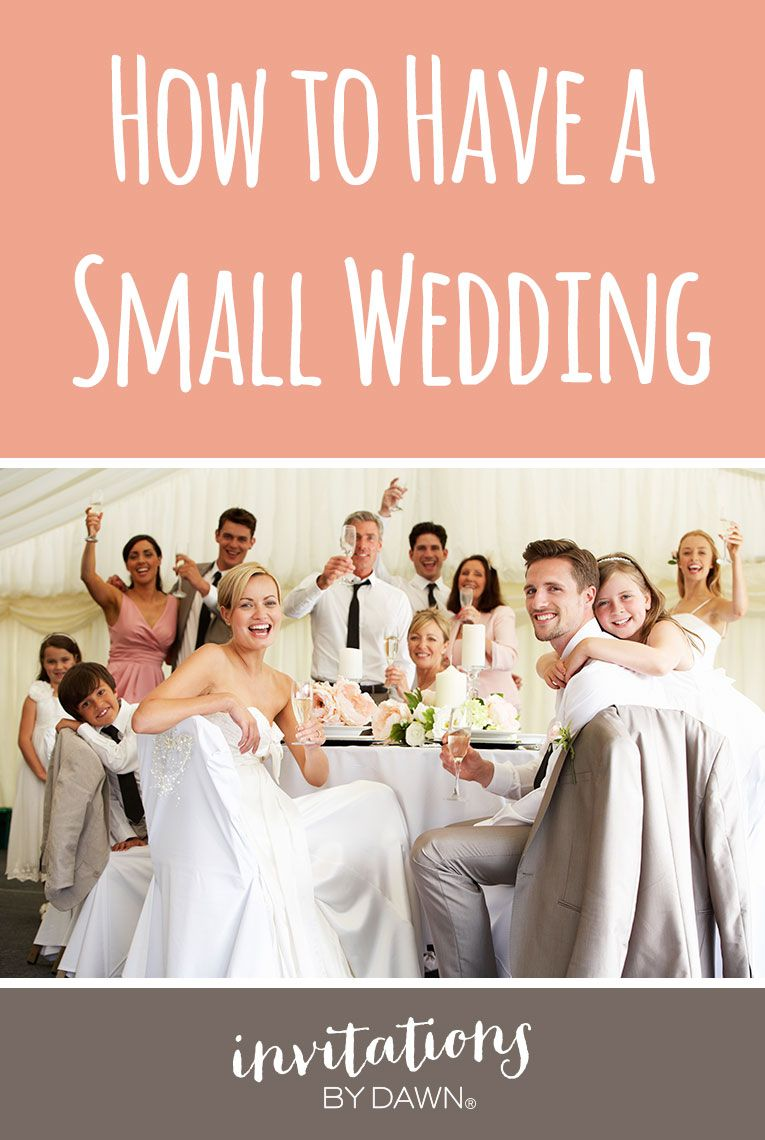 How To Have A Small Wedding Pinterest Guest List Reception And