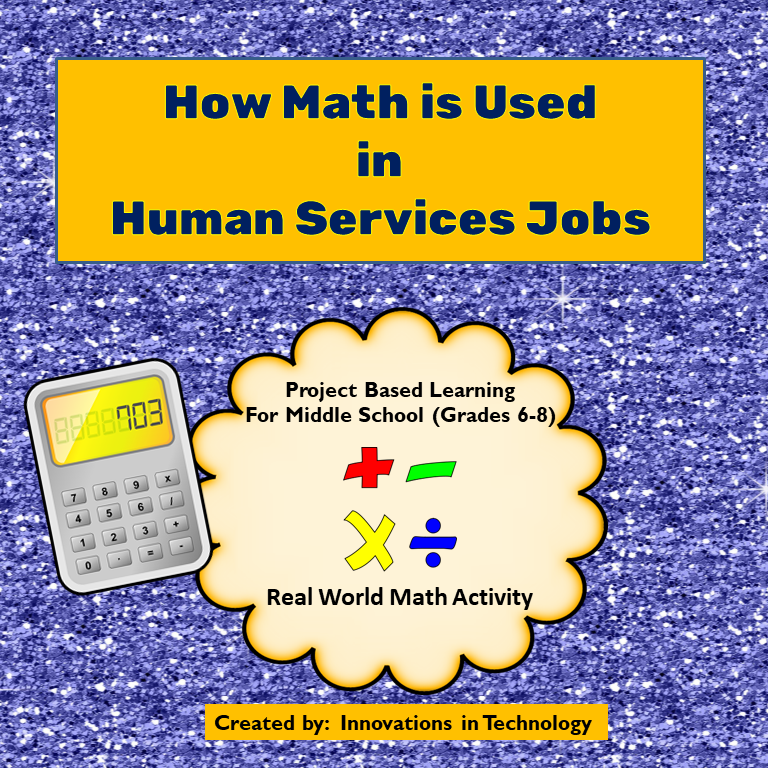 Real World Math How Math Is Used In Human Service Jobs Innovations In Technology Basic Math Skills Service Jobs Human Services
