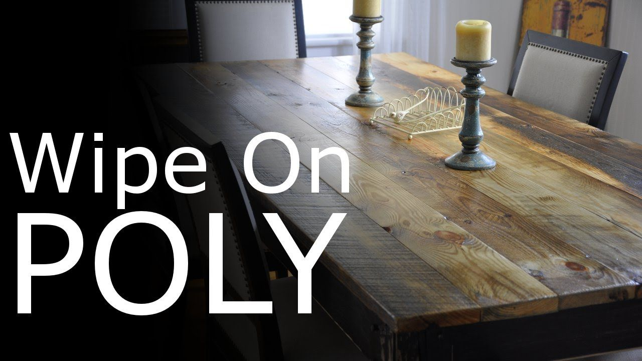 Wipe On Poly What Is It How To Make It And Apply With Success Polyur Wipe On Poly How To Apply Polyurethane Kitchen Wallpaper Shabby Chic