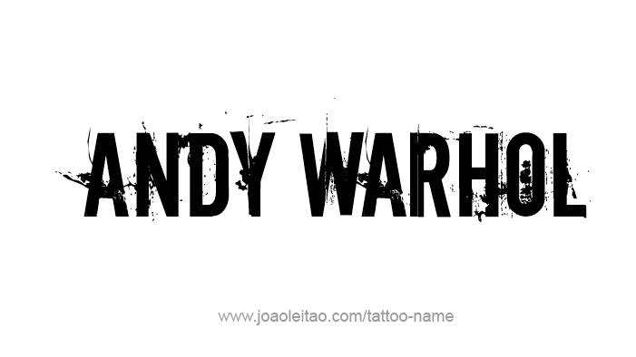 Andy Warhol Artist Name Tattoo Designs Tattoos With Names Andy Warhol Name Tattoos Artist Names