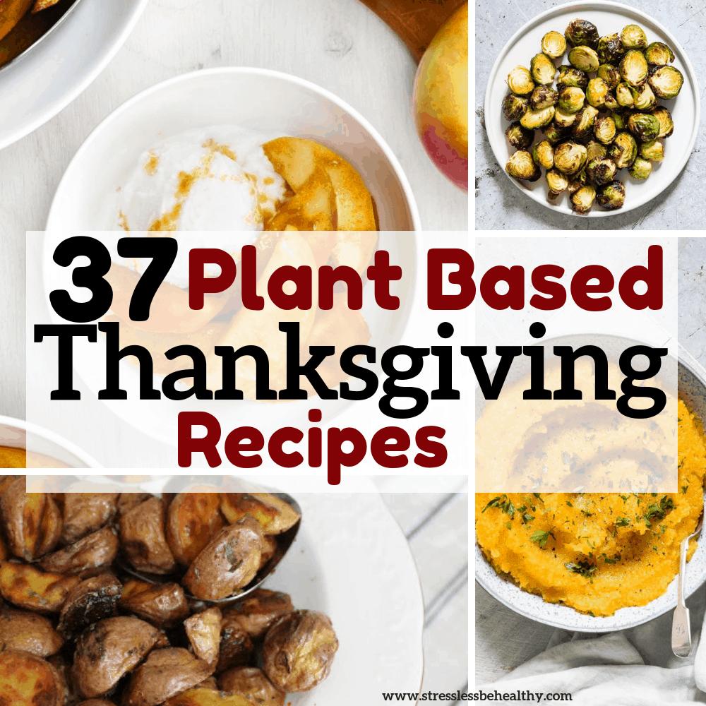 37 Plant Based Thanksgiving Recipes Thanksgiving Vegetarian Thanksgiving Recipes Whole Foods Thanksgiving Vegan Thanksgiving Recipes