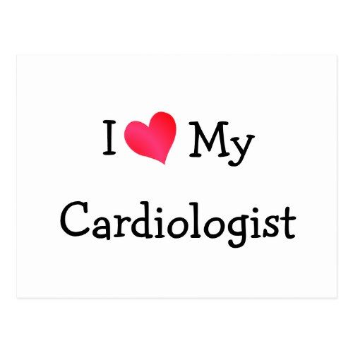 i love my cardiologist postcard  zazzle  postcard