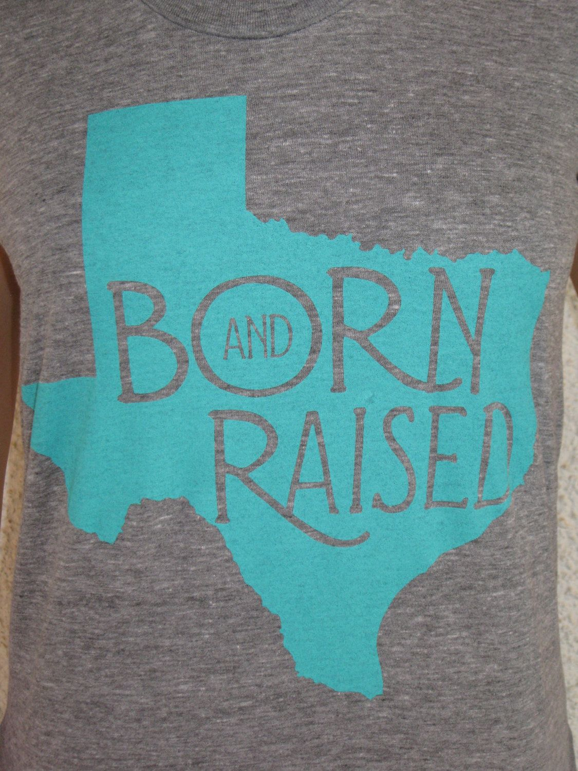 Quot Born Amp Raised Quot Texas Turquoise Blue American Apparel Grey
