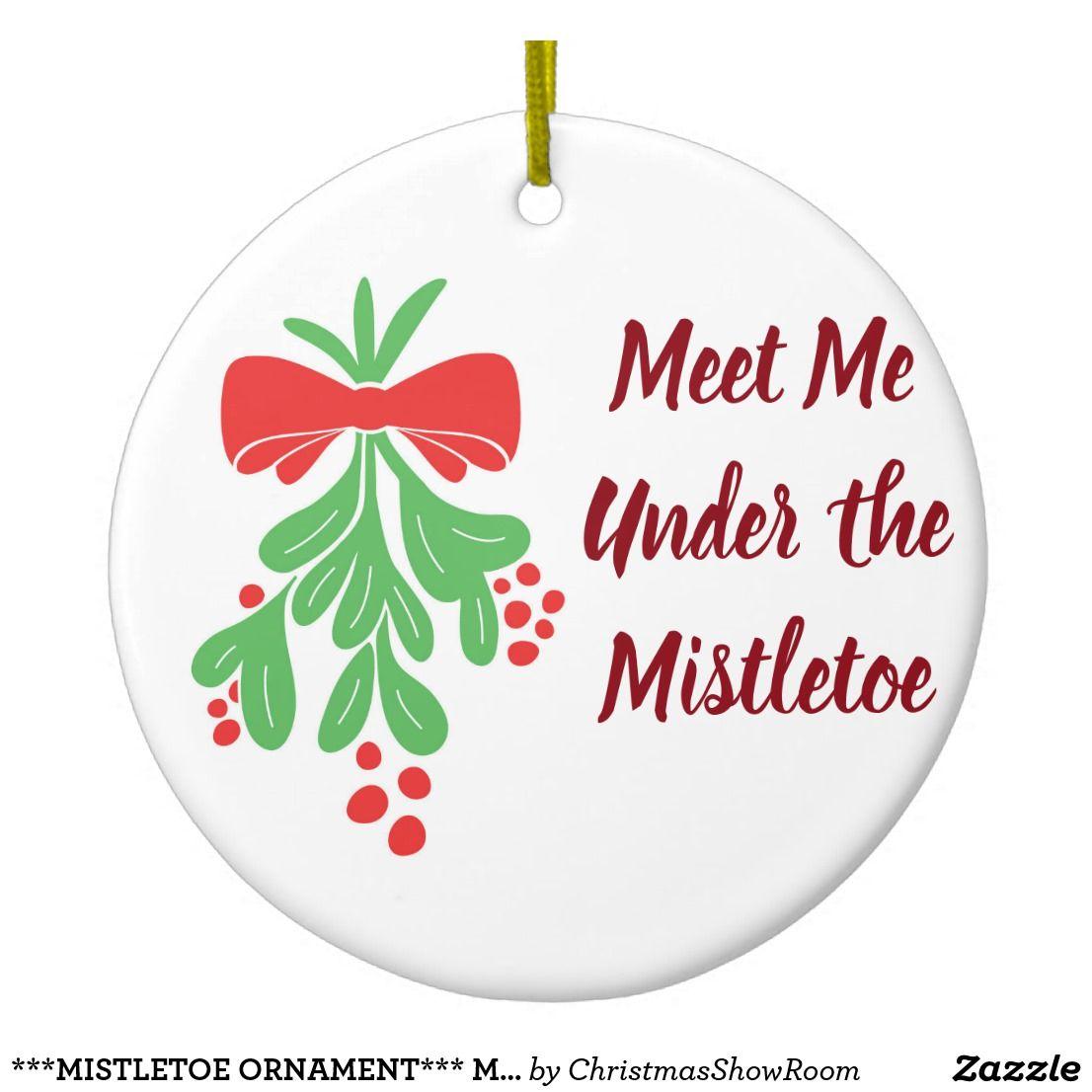 Mistletoe ornament meet me under mistletoe ceramic ornament mistletoe ornament meet me under mistletoe ceramic ornament buycottarizona Image collections