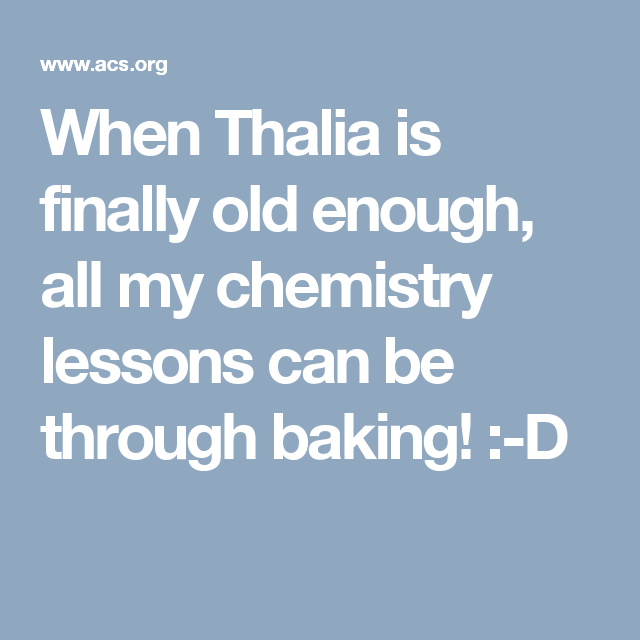 When Thalia is finally old enough, all my chemistry lessons can be through baking! :-D