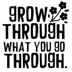 Silhouette Design Store: Grow Through What You Go Through