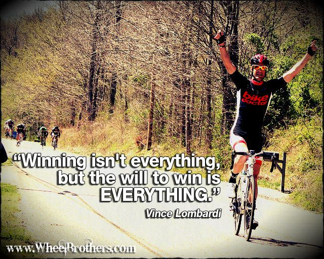 Winning Is Everything But The Will To Win Is Everything Vince Lombard Quote Cycling Quotes Winning Quotes Sports Quotes