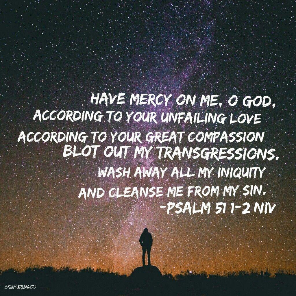 Psalm 51:1-2 NIV   Psalms. Names of jesus. Psalm 51