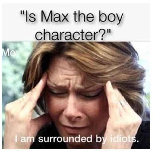 This makes me think of those first 15 chapters where I thought Max was a guy. ;D @Molly White
