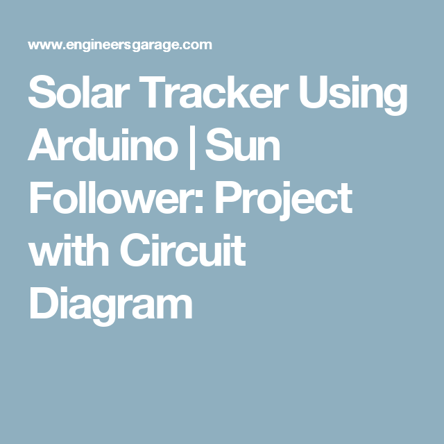 Awesome Solar Tracker Using Arduino Sun Follower Project With Circuit Wiring Cloud Hisonuggs Outletorg