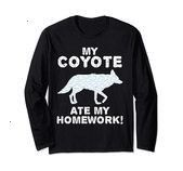 Coyote Ate My Homework Wolf Pup Canine Back to School Kid Long Sleeve TShirt My Coyote Ate My Homework Wolf Pup Canine Back to School Kid Long Sleeve TShirt  My Coyote At...