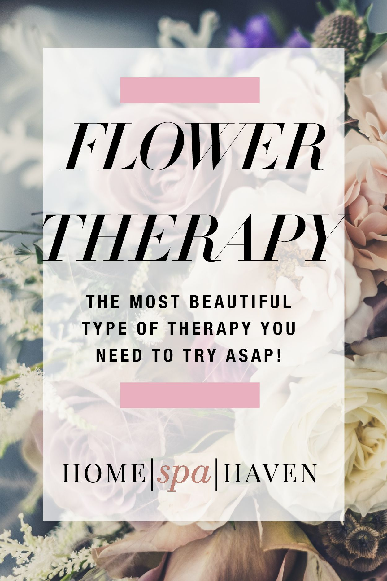 Flower Therapy The Most Type Of Beautiful Therapy You