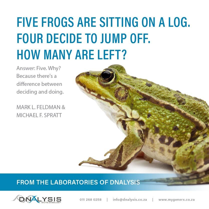 """""""Five Frogs Are Sitting On A Log. Four Decide To Jump Off"""