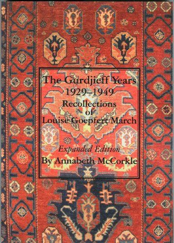 The Gurdjieff Years 1929 1949 Recollections Of Louise Goe Https Www Amazon Com Dp 9072395786 Ref Cm Sw R Pi Dp X U3x Recollections George Gurdjieff Louis