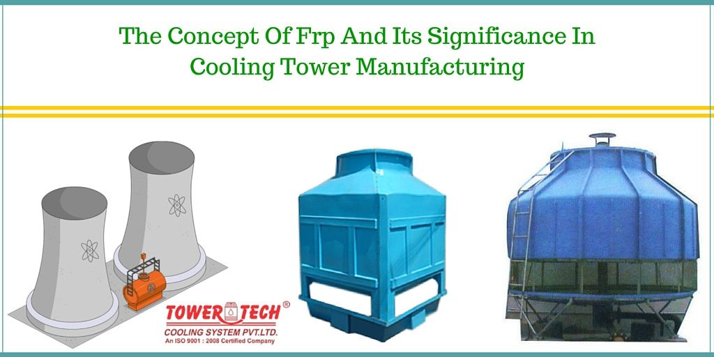 The Concept Of Frp And Its Significance In Cooling Tower