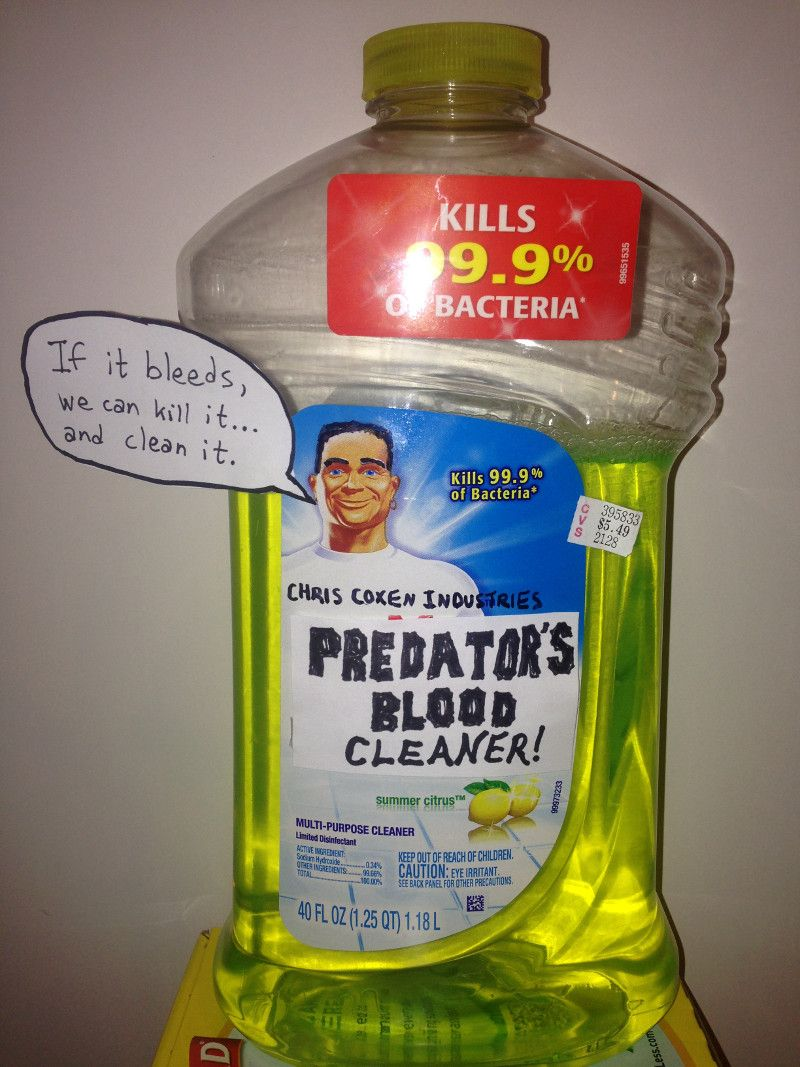 Predator's Blood Cleaner - Mr. Clean, if you make your cleaner look like Predator's blood, then you leave Chris Coxen Industries no other option but to repackage your product the way fate intended it.