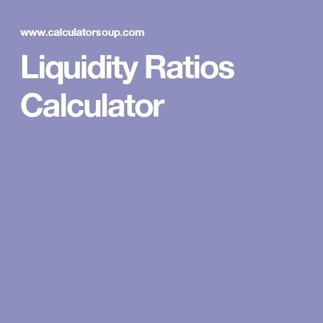 Liquidity Ratios Calculator Financial Ratio Online Business