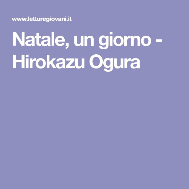 Poesia A Natale Di H Ogura.Natale Un Giorno Hirokazu Ogura Filastrocche Natale
