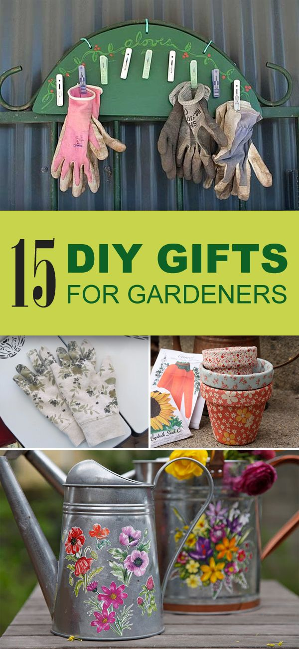 15 Easy & Unique DIY Gifts for Gardeners | Pinterest | Gift, Gardens ...