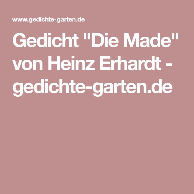 Gedicht Die Made Von Heinz Erhardt Gedichte Gartende