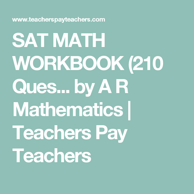 SAT MATH WORKBOOK (210 Questions)- 51 Pages | Math workbook, Math ...
