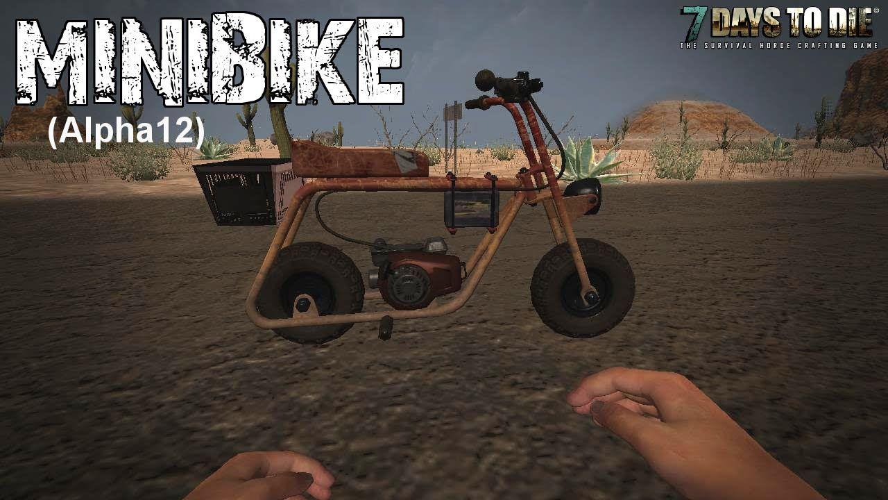 7 Days To Die Tutorial Minibike Alpha 12 Mini Bike Day