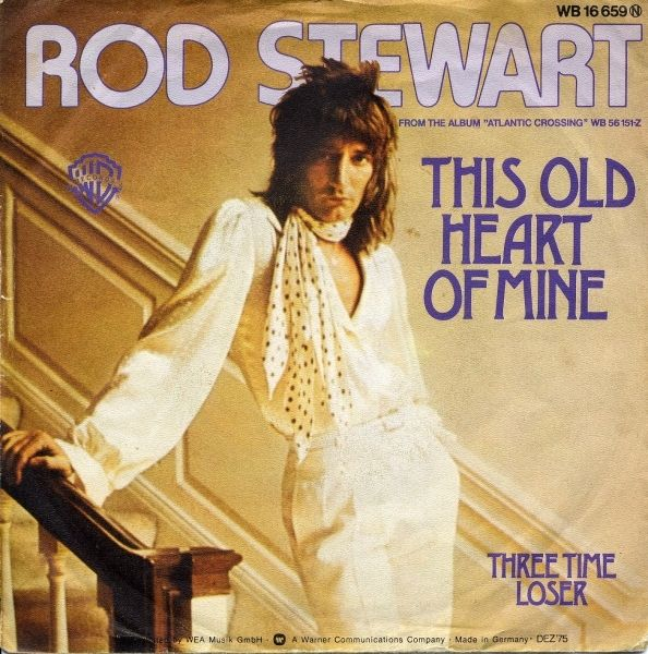 Rod Stewart This Old Heart Of Mine 1975 Rod