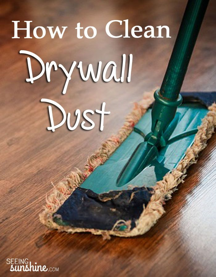 How To Clean Drywall Dust Cleaning Hacks Natural Cleaning