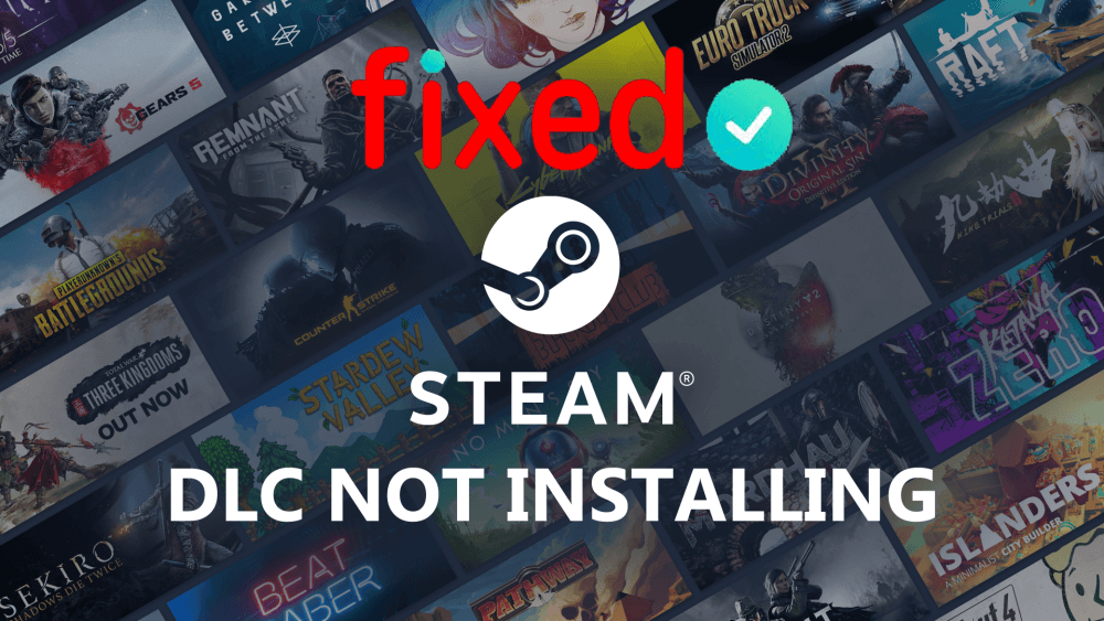 Complete Guide How To Fix Steam Dlc Not Installing Fix It Installation Steam